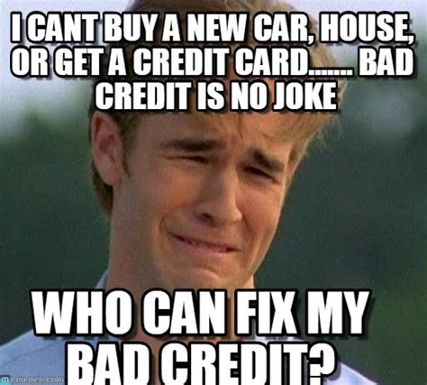 Bad Credit Meme - bad credit meme 28 images says he doesn t have credit