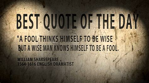best to this best quote of the day william shakespeare quot a fool