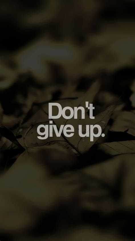 Dont Up The don t give up the iphone wallpapers