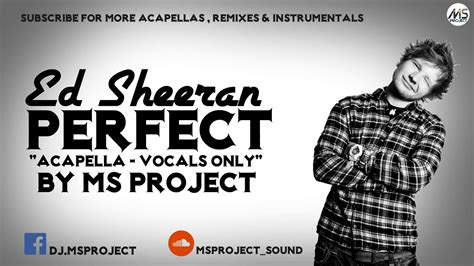 Ed Sheeran Perfect Vocals Only | ed sheeran perfect acapella vocals only youtube
