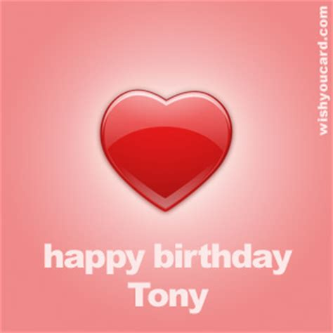 imagenes de happy birthday tony happy birthday tony free e cards