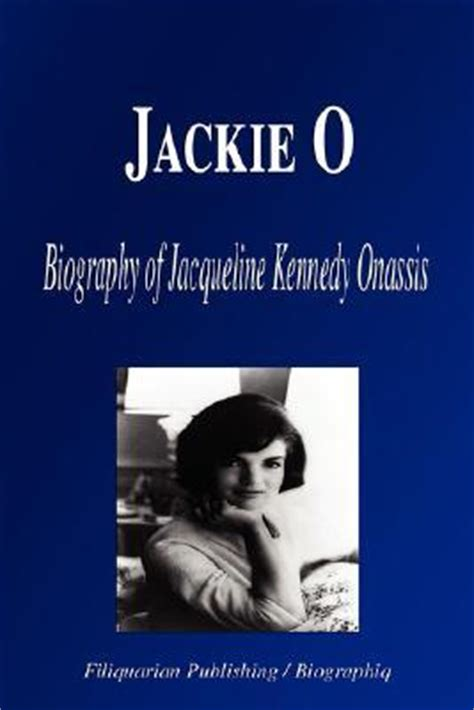 jackie kennedy the biography books jackie o biography of jacqueline kennedy onassis by