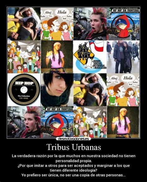 imagenes tribus urbanas im 225 genes y carteles de tribus pag 3 desmotivaciones