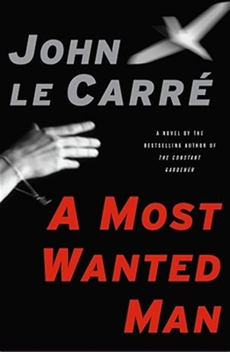 john le carr novels b01hi9r11g a most wanted man by john le carr 233 reviews discussion bookclubs lists