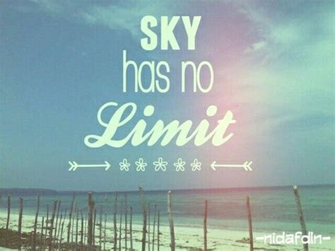 skies the limit quotes quotes the sky has no limit quote quotes