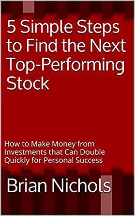 Ebook Your Next Great Stock 5 simple steps to find the next top performing stock how to make money from