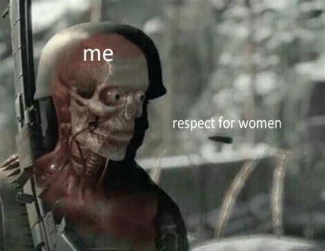 """17 best """"respect women"""" memes memebase funny memes"""