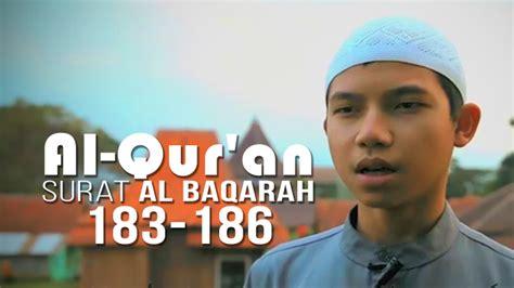 bacaan al qur an yang indah surat al fajr al qur an surat al baqarah 183 186 madanitv