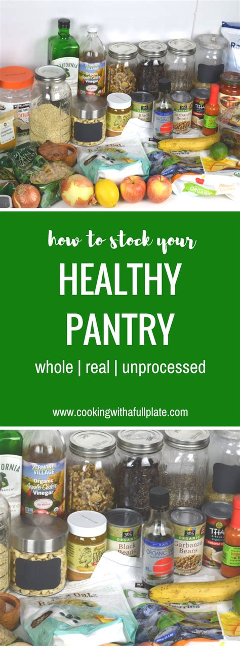 How To Stock A Healthy Pantry by How To Stock A Healthy Pantry Cooking With A Plate