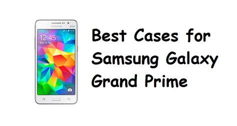 samsung galaxy grand prime best themes best cases for samsung galaxy grand prime