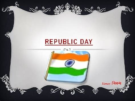 Essay 26 January Republic Day by Republic Day 26 January Of India An Essay On Republic Day In Language