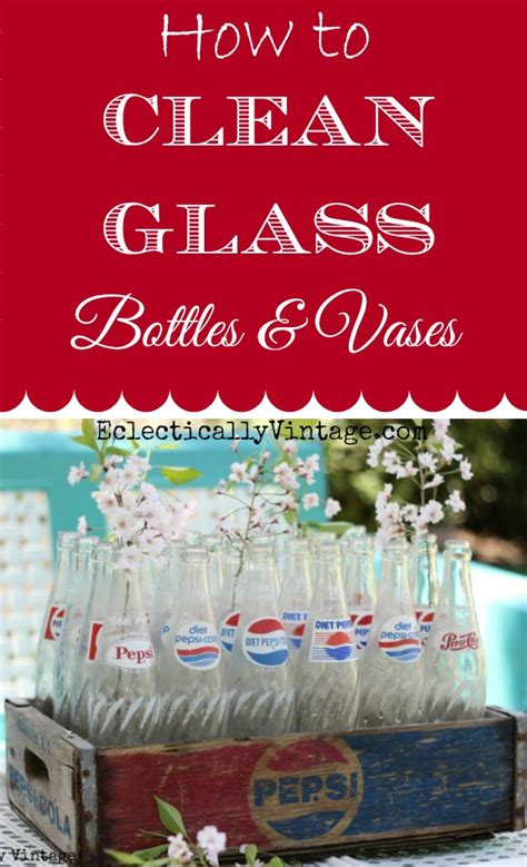 How To Clean Vases by How To Clean Glass Bottles And Vases So They Sparkle
