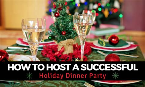 how to host a successful holiday dinner party the