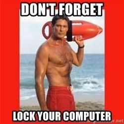 Lock Your Computer Meme - david hasselhoff meme generator