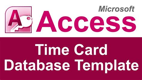 access 2007 time card database template microsoft access time card database template