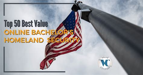 Mba Homeland Security by Top 50 Best Value Bachelor S Of Homeland Security