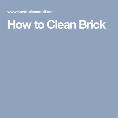 how to clean brick fireplace 1000 ideas about cleaning brick on cleaning