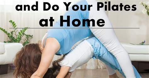 skip the and do your pilates at home all about