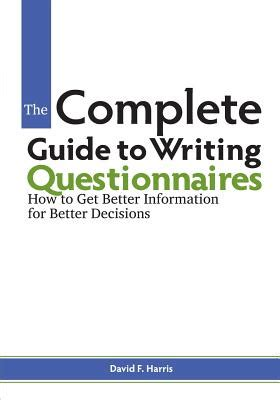 information quality a complete guide books the complete guide to writing questionnaires how to get