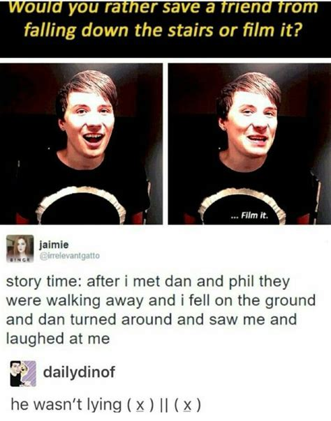 Dan And Phil Memes - my worst fear is to embarrass myself in front of my