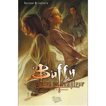 Buffy Saison 7 Resume by Buffy Contre Les Vires Saison 8 Tome 6 Tome 06