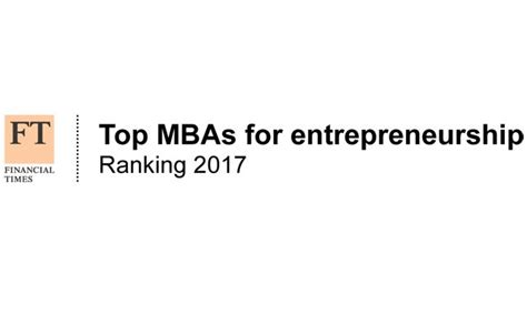 Ft Global Mba Ranking 2017 Analysis by Mba Degrees Alliance Mbs