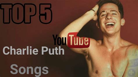charlie puth best song charlie puth top 5 songs 1 youtube