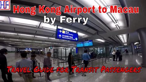ferry hong kong airport to macau hong kong airport to macau by ferry for transit passengers