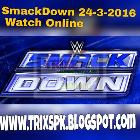 Watch Thursday Night Smackdown 7 January 2016 Wwe Thursday Night Smackdown 24th March 2016 Full Show