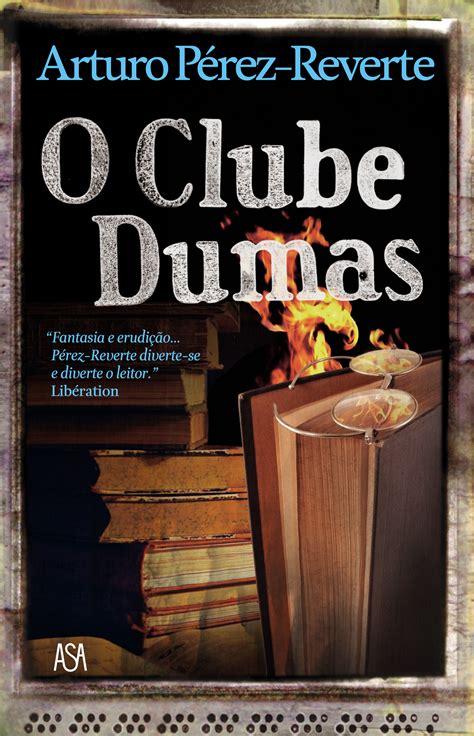 el club dumas o clube dumas web oficial de arturo p 233 rez reverte