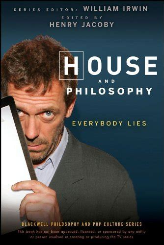 everybody lies books ahsneedle house and philosophy edited by henry jacoby