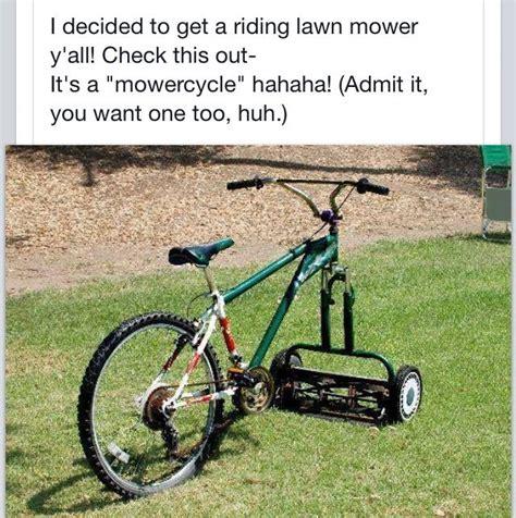 Lawn Mower Meme - mower cycle riding lawn mower humor me pinterest