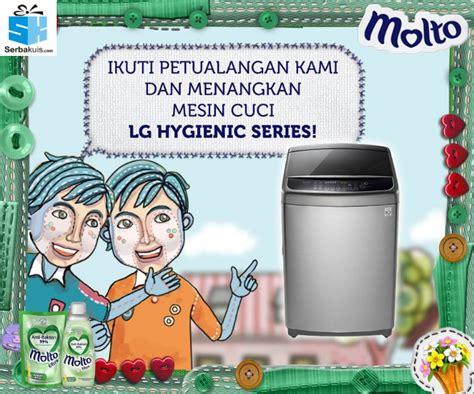 kontes molto berhadiah mesin cuci lg hygienic series 17kg
