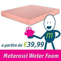 materasso waterfoam caratteristiche materasso waterfoam prezzi e caratteristiche