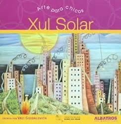 xul solar arte para chicos por guidalevich vali 9789502412108 casassa y lorenzo