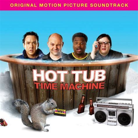 hot tub time machine bathtub hot tub time machine soundtrack thlog