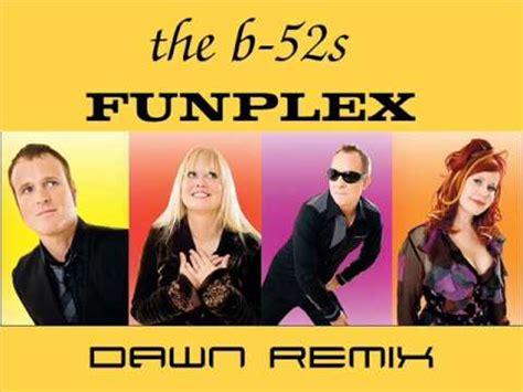 To The B 52s Funplex by The B 52 180 S Funplex Remix By