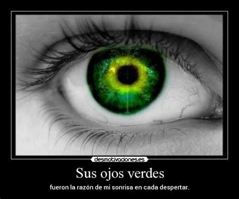 imagenes de ojos verdes con frases sus ojos verdes desmotivaciones