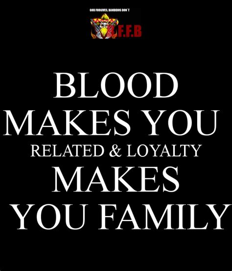 blood makes you related loyalty makes you family poster