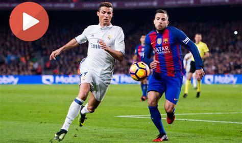 imagenes real madrid vs barcelona 2017 real madrid vs barcelona 2017 live stream how to watch
