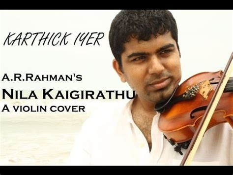 ar rahman vellai pookal mp3 download download a r rahman s nila kaigirathu a violin cover by