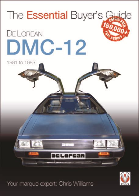 Time Home Buyers In Uk An Essential Guide by Delorean Dmc 12 The Essential Buyers Guide Doc Uk Members