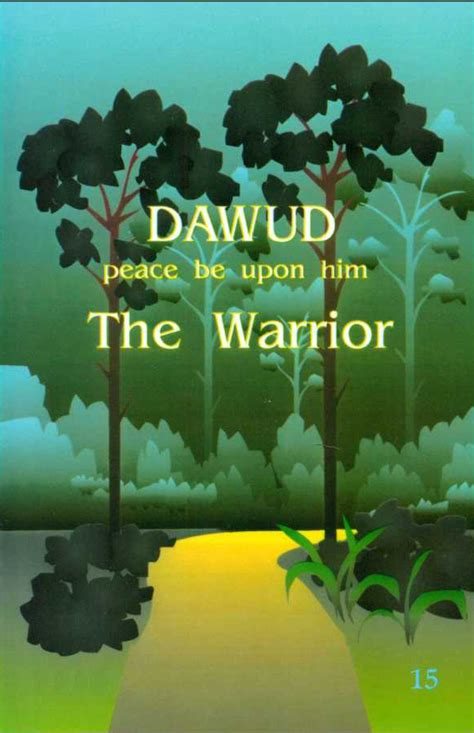 dandelion a warrior beside him books dawud peace be upon him the warrior story books islamic