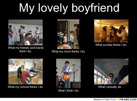Best Boyfriend Meme - my lovely boyfriend meme generator what i do