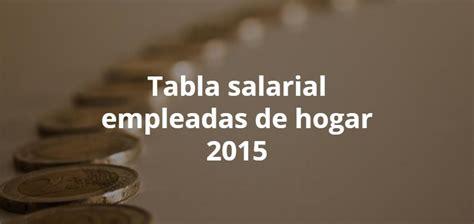 ugt empleadas de hogar 2016 tabla salarial de las empleadas de hogar 2016 new style