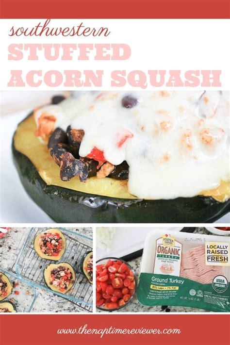 Reader Recipe Southwestern Stuffed Acorn Squash by Ground Turkey Stuffed Acorn Squash Recipe The Naptime