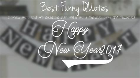 50 inspiring best funny new year quotes 2017 by famous