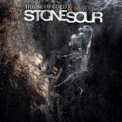 Stone Sour House Of Gold Bones Part 2 Lyrics And House Discography