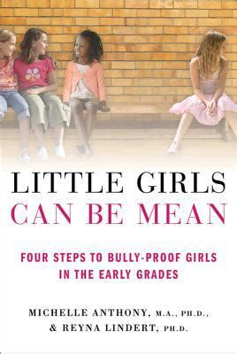little girls can be mean four steps to bully proof girls in the early grades by michelle