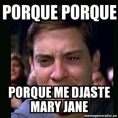 Mary Jane Memes - meme crying peter parker porque porque porque me djaste